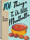 101 Things to Do with Meatballs (eBook)